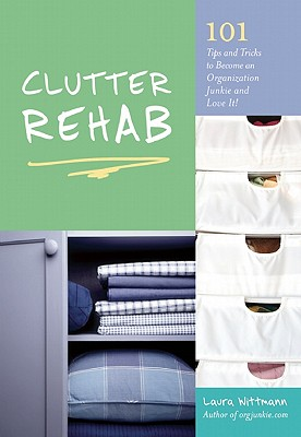 Clutter Rehab By Wittmann, Laura